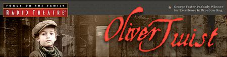 """Focus on the Family Radio Theatre's """"Oliver Twist"""""""