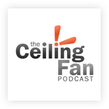The Ceiling Fan Podcast