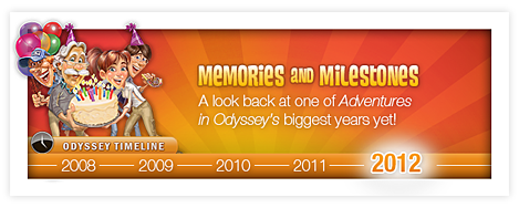 Adventures in Odyssey 2012 Timeline